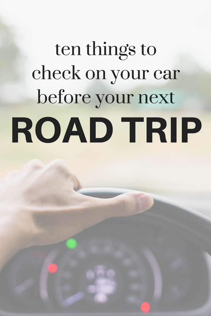 Road trip maintenance checklist - things to check on your car before a road trip.