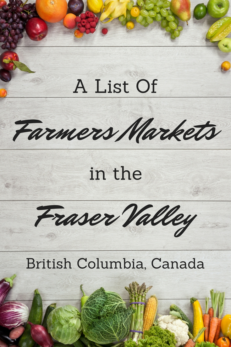 List of farmers markets in BC - Fraser Valley, British Columbia farmers markets
