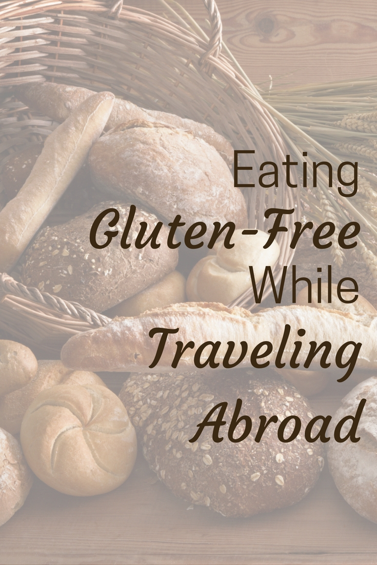 Tips on traveling abroad with celiac disease. Eat gluten free while traveling.