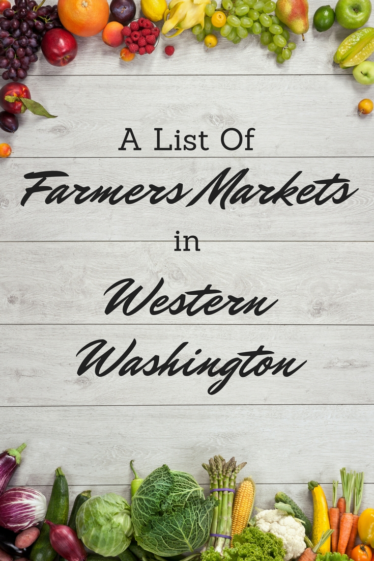 Western Washington Farmers Markets - from Seattle to Tacoma to Bellingham, we